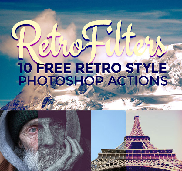 10 Free Retro Style Photo Effect Photoshop Actions