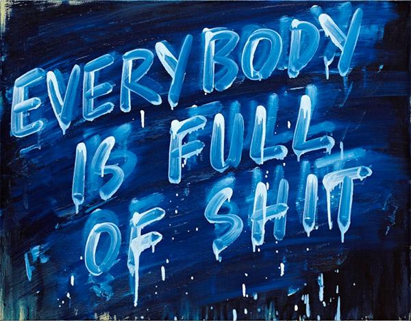 Everybody is full of shit by Mel Bochner