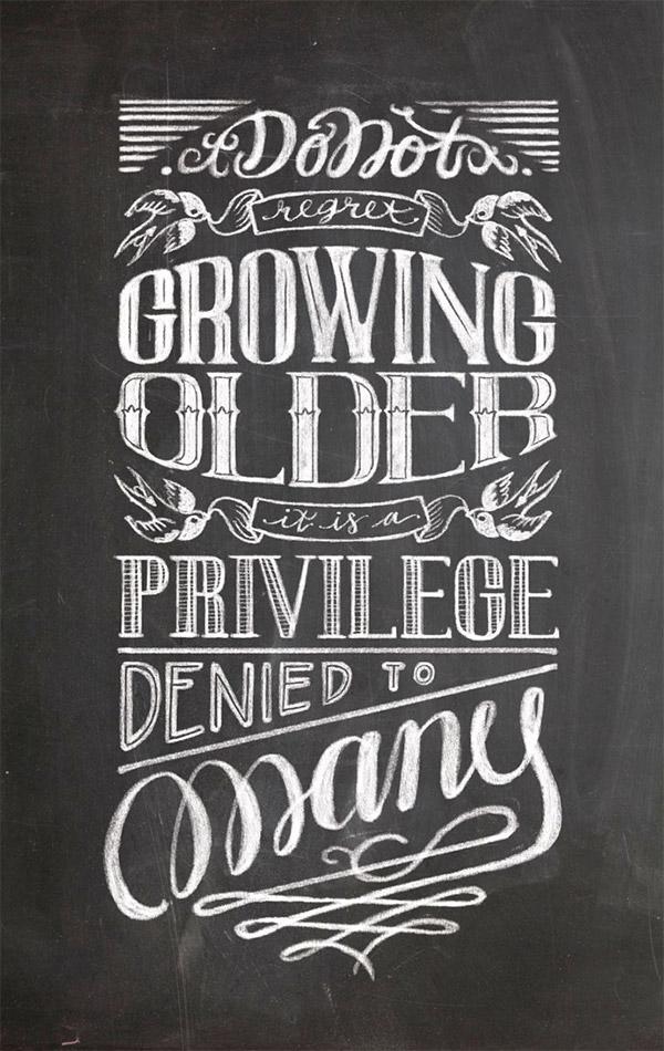 Growing Older Chalkboard Lettering by Helena Ecija