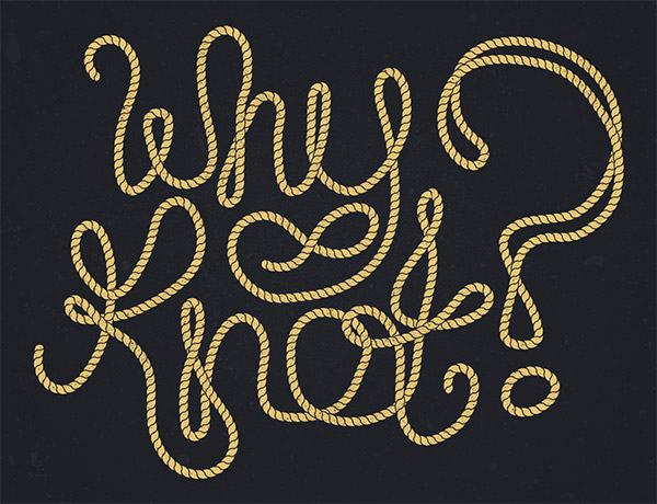 Why Knot? Rope typography