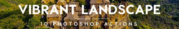 Vibrant Landscapes Photoshop Actions for Premium Members