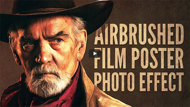 Video Tutorial: Airbrushed Film Poster Photo Effect