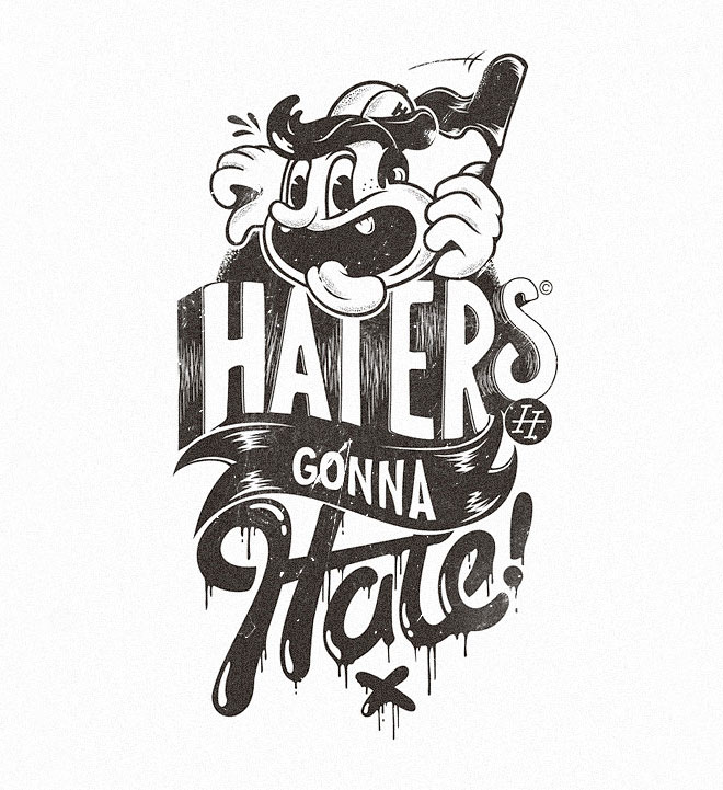 Haters Gonna Hate by Marko Purac