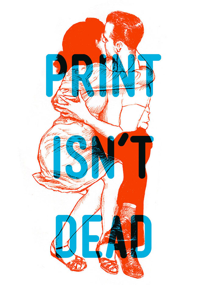 Print Isn't Dead by Jennifer Dionisio