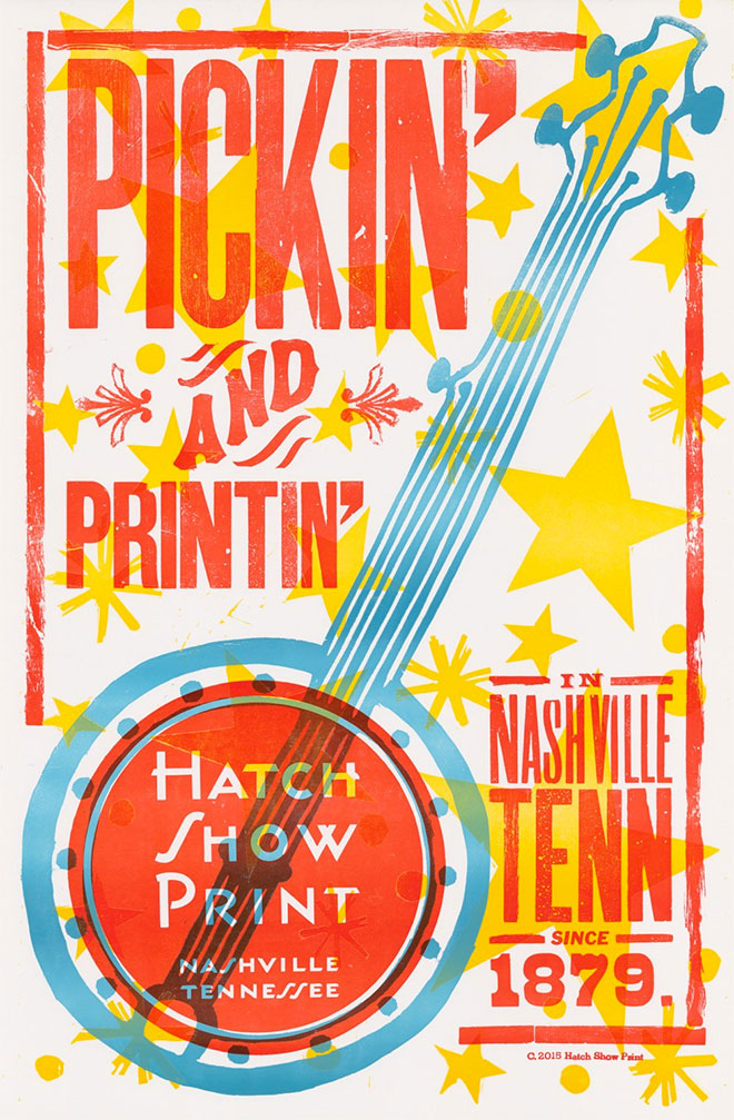 Pickin and Printin by Hatch Show Print