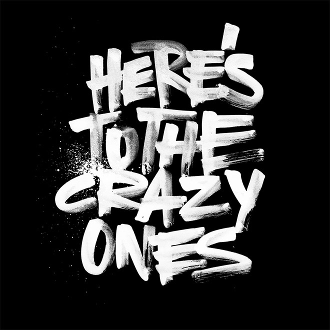 Here's to the crazy ones by Pragun Agarwal